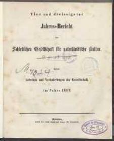 Jahres-Bericht der Schlesischen Gesellchaft für vaterländische Kultur: Arbaiten und Veränderungen der Gesellschaft im Jahre 1856