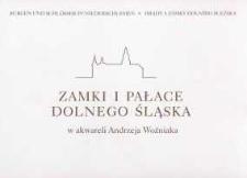 Zamki i pałace Dolnego Śląska : w akwareli Andrzeja Woźniaka = Burgen und Schlösser in Niederschlesien = Hrady a zámky Dolního Slezska