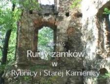 Ruiny zamków w Rybnicy i Starej Kamienicy [Film]