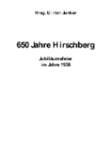 650 Jahre Hirschberg Jubiläumsfeier im Jahre 1938 [Dokument elektroniczny]
