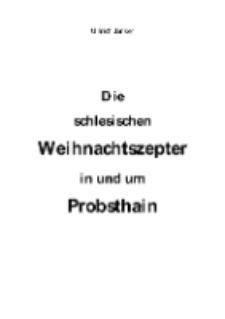 Die schlesischen Weihnachtszepter in und um Probsthain [Dokument elektroniczny]