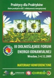 III Dolnośląskie Forum Energii Odnawialnej : materiały konferencyjne, 3-4 grudnia 2009, Wrocław