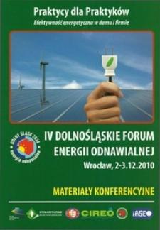IV Dolnośląskie Forum Energii Odnawialnej : materiały konferencyjne, 2-3 grudnia 2010, Wrocław