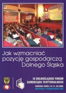 IX Dolnośląskie Forum Samorządu Terytorialnego : materiały pokonferencyjne, 12-14 marca 2008 Kudowa Zdrój
