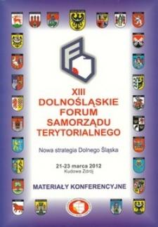 XIII Dolnośląskie Forum Samorządu Terytorialnego : materiały konferencyjne, 21-23 marca 2012 Kudowa Zdrój