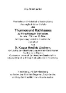 Poetische und Historische Beschreibung des unglücklichen Einfalls des Thurmes und Rathhauses zu Hirschberg in Schlesien, im Jahr 1739, den 28. Febr. Morgens drey viertel auf sechs Uhr [Dokument elektroniczny]