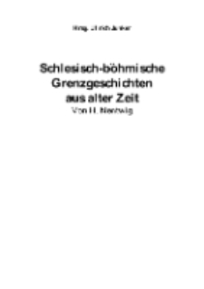 Schlesisch-böhmische Grenzgeschichten aus alter Zeit [Dokument elektroniczny]