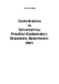 Gedenksteine in Schreiberhau Preußler-Gedenkstein, Brautstein, Branntweinstein [Dokument elektroniczny]