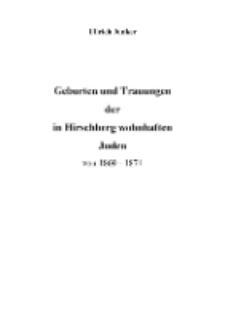 Geburten und Trauungender in Hirschberg wohnhaften Juden von 1869 - 1874 [Dokument elektroniczny]