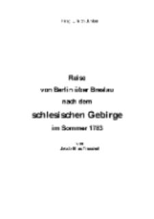 Reise von Berlin über Breslau nach dem schlesischen Gebirge im Sommer 1783 [Dokument elektroniczny]