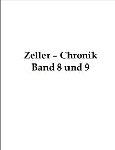 Zeller-Chronik. Bd. 8 und 9 [Dokument elektroniczny]
