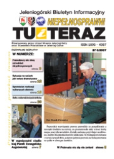 Niepełnosprawni Tu i Teraz : jeleniogórski biuletyn informacyjny niepełnosprawnych, 2007, nr 3 (13)