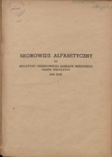 Skorowidz alfabetyczny do Biuletynu Urzędowego Zarządu Miejskiego Miasta Wrocławia 1949 rok