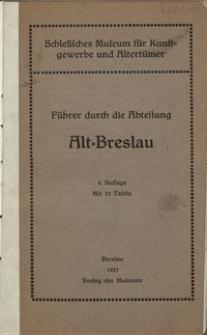 Führer durch die Abteilung Alt=Breslau