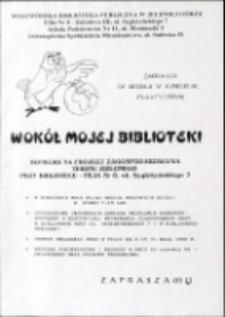 Wokół mojej biblioteki : konkurs plastyczny - afisz [Dokument życia społecznego]