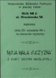 Moja mała ojczyzna : z kart historii Maciejowej - afisz [Dokument życia społecznego]