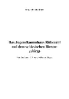 Das Jugendkammhaus Rübezahl auf dem schlesischen Riesengebirge Von Studienrat i. R. Arno Mehnert, Siegen [Dokument elektroniczny]