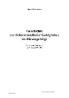 Geschichte der Schwarzenthaler Goldgruben im Riesengebirge [Dokument elektroniczny]