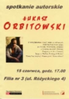 Łukasz Orbitowski : spotkanie autorskie [Dokument życia społecznego]