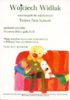 Wojciech Widłak, autor książek dla najmłodszych : twórca Pana Kuleczki - afisz [Dokument życia społecznego]