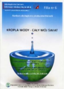Kropla wody - cały mój świat : konkurs ekologiczno-plastyczno-literacki - plakat [Dokument życia społecznego]