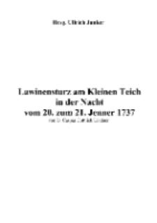 Lawinensturz am Kleinen Teich in der Nacht vom 20. zum 21. Jenner 1737 [Dokument elektroniczny]