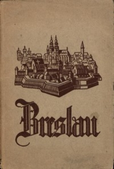 Breslau : Bilder aus der Geschichte der Landeshauptstadt Schlesiens