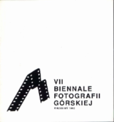 VII Biennale Fotografii Górskiej : wrzesień 1992 [Dokument Życia Społecznego]