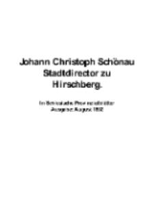 Johann Christoph Schönau Stadtdirector zu Hirschberg.In Schlesische Provinzialblätter Ausgabe: August 1802 [Dokument elektroniczny]