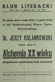 Dr Jerzy Kolankowski wygłosi odczyt pt. Alchemia XX wieku (Zagadnienia wspólczesnej fizyki atomowej)