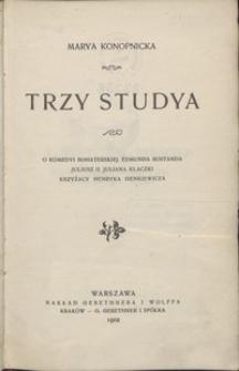 Trzy studya : o Komedyi Bohaterskiej Edmunta Rostanda, Juliusz II Juliana Klaczki, Krzyżacy Henryka Sienkiewicza