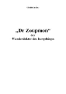 """Dr Zoupmon"" der Wunderdoktor des Jsergebirges [Dokument elektroniczny]"