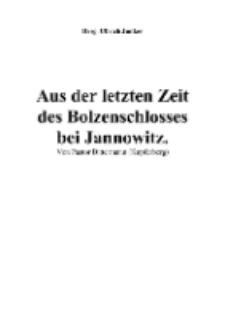 Aus der letzten Zeit des Bolzenschlosses bei Jannowitz [Dokument elektroniczny]