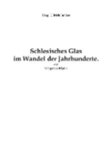 Schlesisches Glas im Wandel der Jahrhunderte [Dokument elektroniczny]