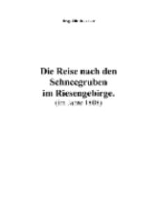 Die Reise nach den Schneegruben im Riesengebirge [Dokument elektroniczny]