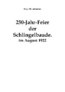 250-Jahr-Feierder Schlingelbaude : im August 1922 [Dokument elektroniczny]