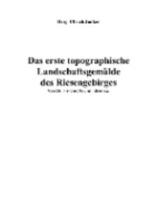 Das erste topographische Landschaftsgemälde des Riesengebirges [Dokument elektroniczny]