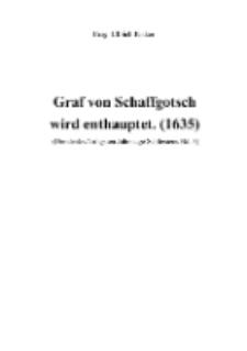 Graf von Schaffgotsch wird enthauptet. (1635) [Dokument elektroniczny]