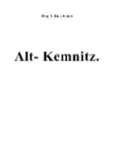 Alt- Kemnitz [Dokument elektroniczny]