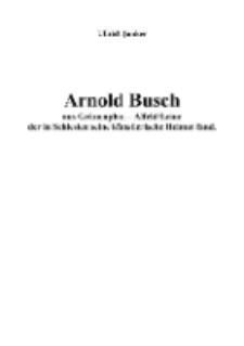 Arnold Busch aus Grünenplan – Alfeld/Leine der in Schlesien seine künstlerische Heimat fand [Dokument elektroniczny]