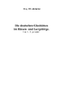 Die deutschen Glashütten im Riesen- und Isergebirge [Dokument elektroniczny]