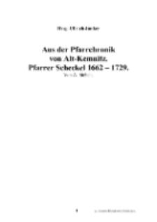 Aus der Pfarrchronik von Alt-Kemnitz. Pfarrer Scheckel 1662-1729 [Dokument elektroniczny]
