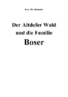 Der Altdofer Wald und die Familie Boser [Dokument elektroniczny]
