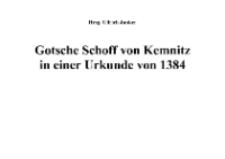 Gotsche Schoff von Kemnitzin einer Urkunde von 1384 Hause [Dokument elektroniczny]