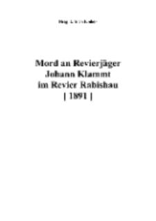 Mord an RevierjägerJohann Klammt im Revier Rabishau (1891) [Dokument elektroniczny]