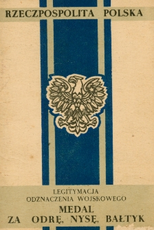 Legitymacja Odznaczenia Wojskowego: Medal za Odrę, Nysę, Bałtyk [Dokument elektroniczny]