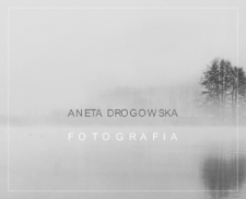Aneta Drogowska : Fotografie [Dokument elektroniczny]