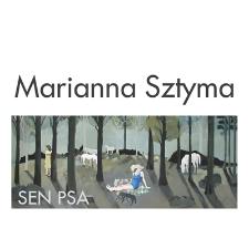 Marianna Sztyma - Sen psa - katalog [Dokument elektroniczny]