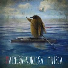 Matylda Konecka - Miejsca - katalog [Dokument elektroniczny]