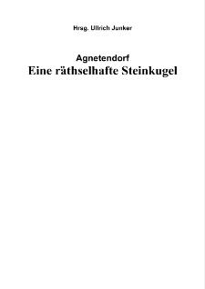 Agnetendorf Eine räthselhafte Steinkugel [Dokument elektroniczny]